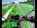 REALITY SHOW DO MOTOBOY #EP336 METENO O LOKO NO RADAR