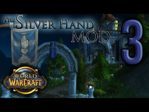 World of Warcraft - The Silverhand Mod - Part 3