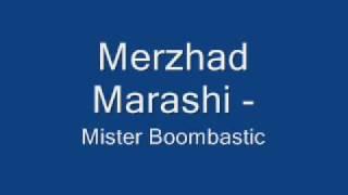 Merzhad Marashi - Mister Boombastic