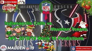 Indianapolis Colts vs. Houston Texans | NFL 2018-19 Week 14 | Predictions Madden NFL 19