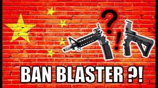 CHINA BAN BLASTER?! - (Blasters Mania)