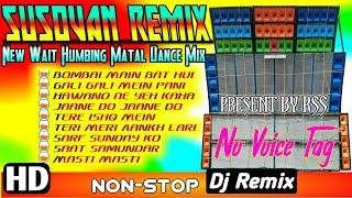 SOVAN REMIX ▶️New Wait Humbing Matal Dance Mix 2021 || PRESENT BY RSS