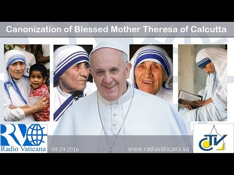 Holy Mass and Canonization of Mother Teresa of Calcutta - 2016.09.04