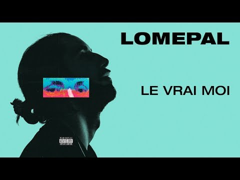 Lomepal - Le vrai moi (lyrics video)