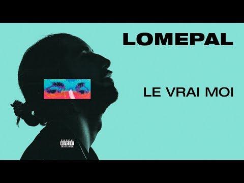 Lomepal - Le vrai moi (lyrics video)