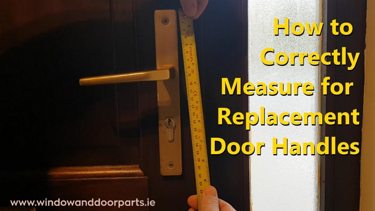 How To Correctly Measure For Replacement Door Handles Youtube