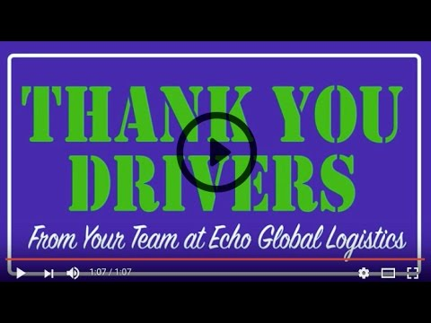 The Echo Global Logistics Team Thanks Truck Drivers Across America