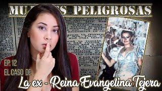 "Ep. 12 Mujeres Peligrosas: ""EVANGELINA TEJERA BOSADA""   ElisbethM"