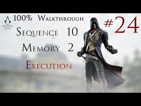 Assassin's Creed Unity - 100% Walkthrough Part 24 - Sequence 10 Memory 2 - Execution