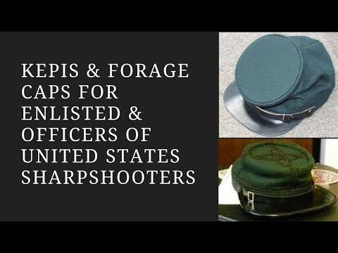 Forage, Private Purchase and Kepis... Caps of the US Sharpshooters