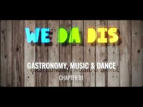 WE DA DIS / CHAPTER 1: GASTRONOMY, DANCE AND MUSIC