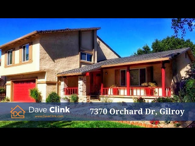 7370 Orchard Dr Gilroy, CA 95020 | Moving to Morgan Hill | South County Living by Dave Clink