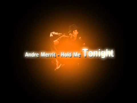 Andre Merritt - Hold Me Tonight (Exclusiv new Song 2011)