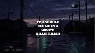 you should see me in a crown  billie eilish lyrics