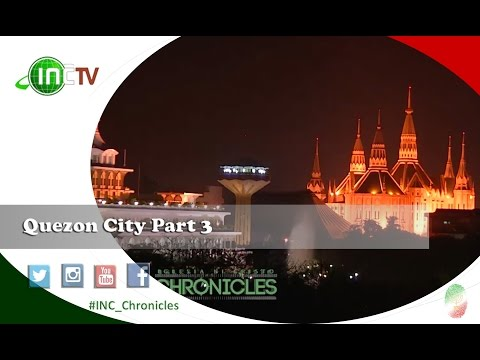 Quezon City Part 3 of 3 | INC Chronicles