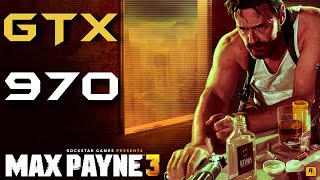 Max Payne 3 | GTX 970 4GB | 1080p Max Settings | NON-OVERCLOCKED & OC GPU | FRAME-RATE TEST