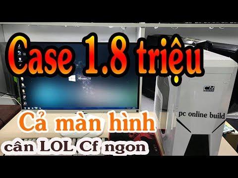 Pc Online Build Bộ Máy 1.8 Triệu Cân Liên Minh Huyền Thoại  LOL ,CF Ngon