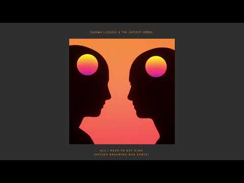 Damian Lazarus & The Ancient Moons - All I Need To Get High Ae:ther Dreaming Dub Remix