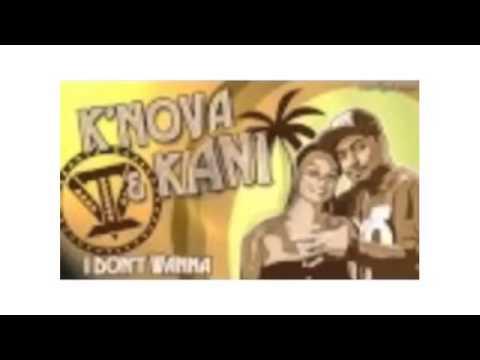 K'Nova & Kiani - I don't wanna