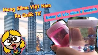 SUNNY SẮP MỞ SHOP SLIME BÊN MALAYSIA   SUNNY FUN TV VLOG#1