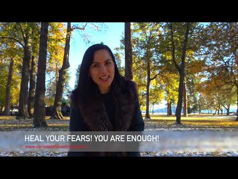 Heal Your Fears! You Are Enough!