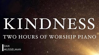 KINDNESS: Fruits of tнe Holy Spirit   Two Hours of Worship Piano