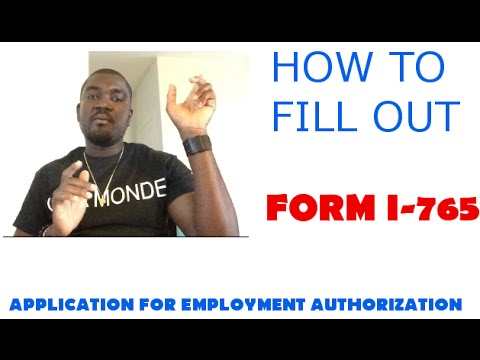 How To Fill Out Form I-765 (Application For Employment