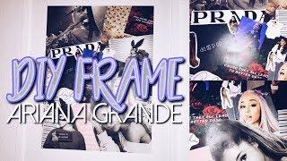 DIY ARIANA GRANDE COLLAGE FRAME ♡ - Arianes Welt