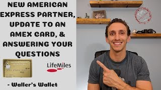 New American Express Partner, Update To An Amex Card, & Answering Your Questions | Waller