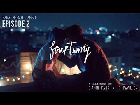 Fourtwnty - Fana Merah Jambu  Eps. 2