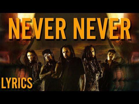 Korn - Never never (Lyrics)