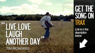 Live Love Laugh Another Day -  Tim McMorris