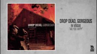 Drop Dead, Gorgeous - Are You Happy