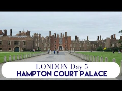 London Day 5 | Hampton Court Palace