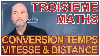 Conversion vitesse, distance et temps - Maths 3e - Les Bons Profs