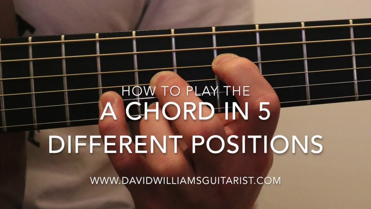 How To Play An A Chord In 5 Different Positions On The Guitar Youtube