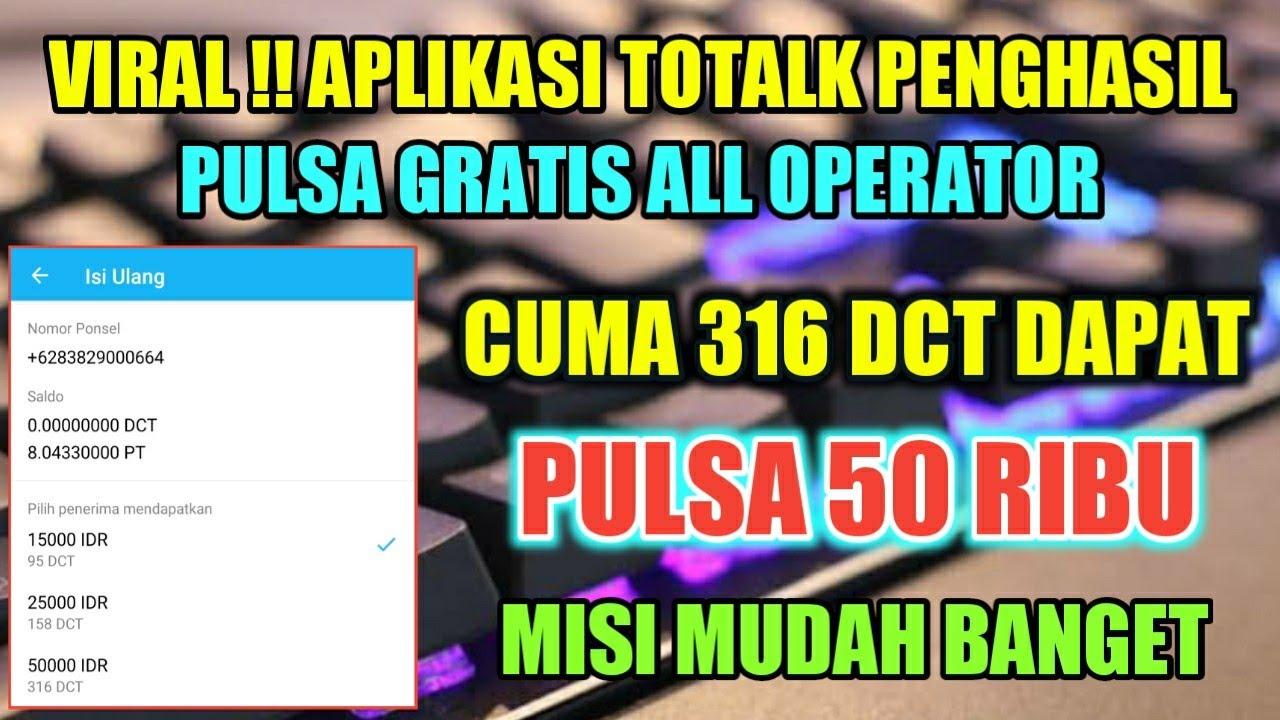VIRAL NIH !! CUMA 316 DCT BISA DAPAT PULSA 50 RIBU || TOTALK PENGHASIL PULSA GR4TIS SEMUA OPERATOR