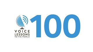 """Ep. 100 - Voice Lessons To The World Turns 100! - """"Make A Joyful Noise!"""""""