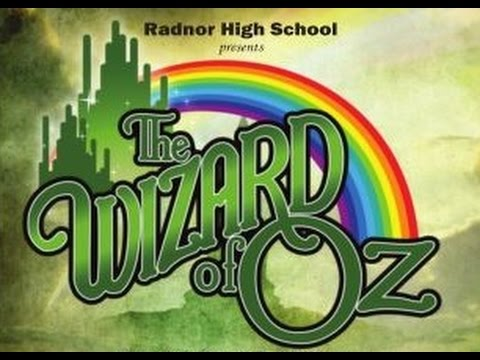 Radnor High School Presents the Wizard of the Oz