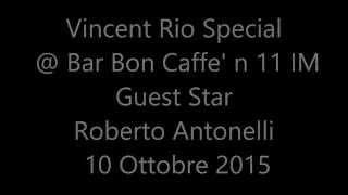 Vincent Rio Special @ Bar Bon Caffe