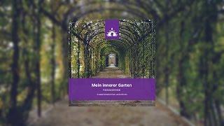 Fantasiereise für Erwachsene _ Mein innerer Garten ☯ ∣ Deutsch - Meditation