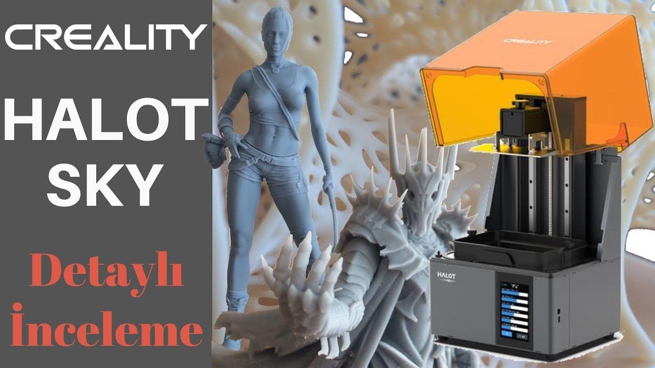 Creality HALOT-SKY 3Boyutlu Yazıcı Detaylı İnceleme