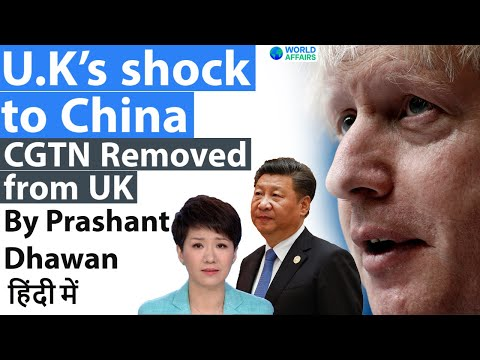 U.K's shock to China as CGTN Removed from UK - Can India and U.S do the Same?