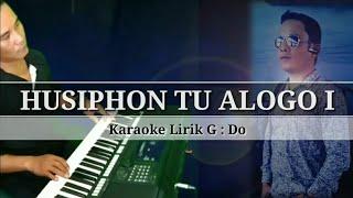 Download HUSIPHON TU ALOGO I - KARAOKE LIRIK