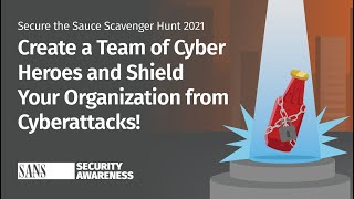Planning for Cybersecurity Awareness Month Secure the Sauce Scavenger Hunt Webcast