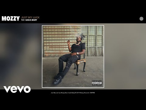 Mozzy - Just My Luck (Audio) Ft. Sada Baby