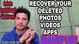 How to recover deleted photos,videos,apps on android [MANIPURI] || Recover videos photos & apps