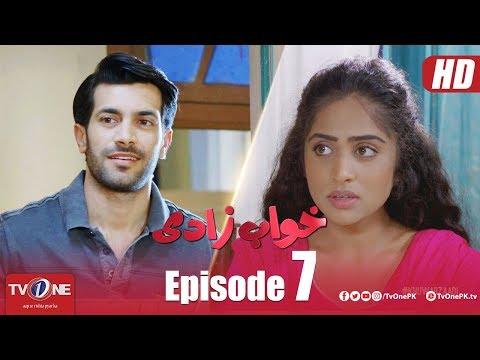 Khuwabzaadi | Episode 7 | TV One Drama | 2 May 2018