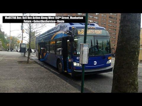 MaBSTOA Bus: Bx6 Bus Action Along West 155th Street, Manhattan (Future +SelectBusService+ Route)