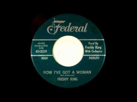 Freddy King  Now Ive Got A Woman 1964 Federal